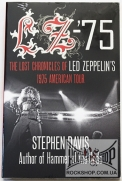 Led Zeppelin - LZ-'75: The Lost Chronicles Of Led Zeppelin's 1975 American Tour (by Stephen Davis) (Sealed) (Книга)
