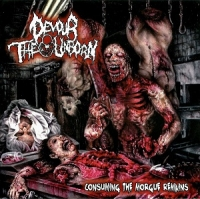Devour The Unborn - Consuming The Morgue Remains Re-Issue (CD)