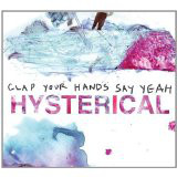 Clap Your Hands Say Yeah - Hysterical (CD)