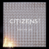 Citizens! - Here We Are (CD)