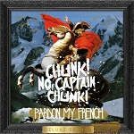 Chunk! No, Captain Chunk!  - Pardon My French - Deluxe Edition (CD)