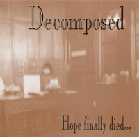 Decomposed - Hope Finally Died (CD)